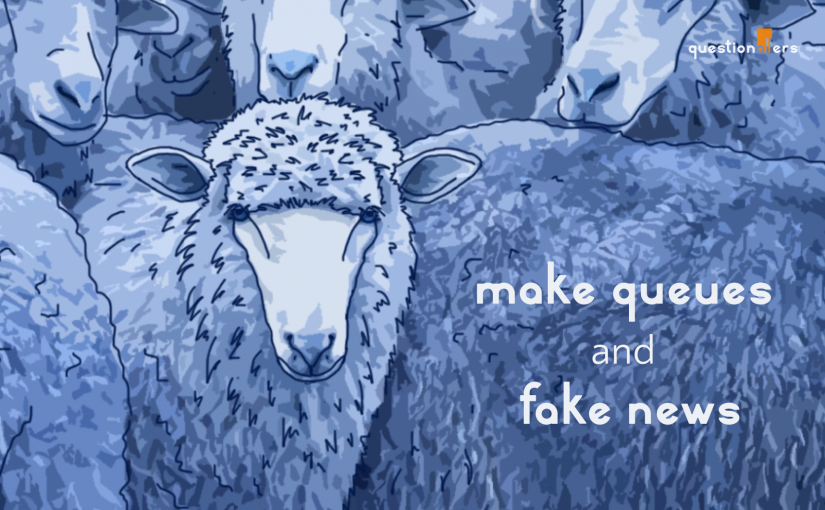 What do queuing and fake news have in common?